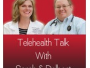 "Grab a Glass of Sweet Tea, and Join Us for Another Episode of ""Telehealth Talk with Sarah & Delbert!"""