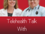 "Pull Up a Rocking Chair, and Get Ready for a New Episode of, ""Telehealth Talk with Sarah & Delbert!"""