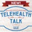 Telehealth Talk