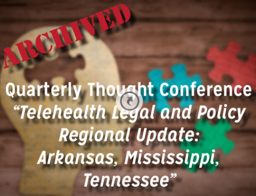 Quarterly Thought Conference ARCHIVED – Legal and Regulatory Update for the Region