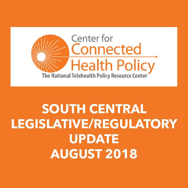 South Central Legislative/Regulatory Update – August 2018