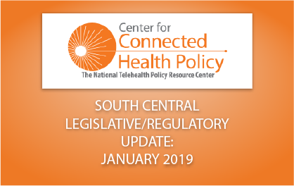 South Central Legislative/Regulatory Update – January 2019