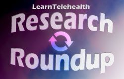LearnTelehealth Research Roundup