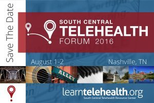 South Central Telehealth Forum - Save the Date