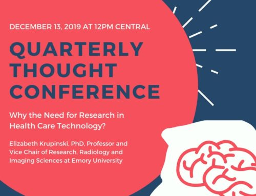 Quarterly Thought Conference: Why the Need for Research in Health Care Technology?